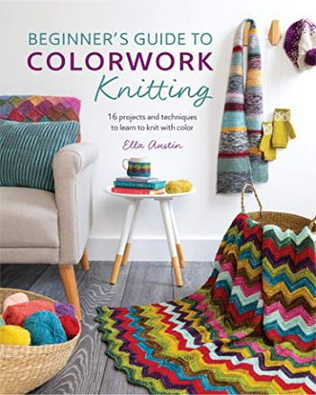 [Book: 'Beginner's Guide to Colorwork' by Ella Austin]