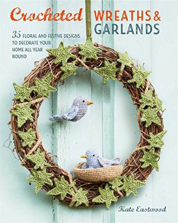 [Book: 'Crocheted Wreaths and Garlands' by Kate Eastwood]