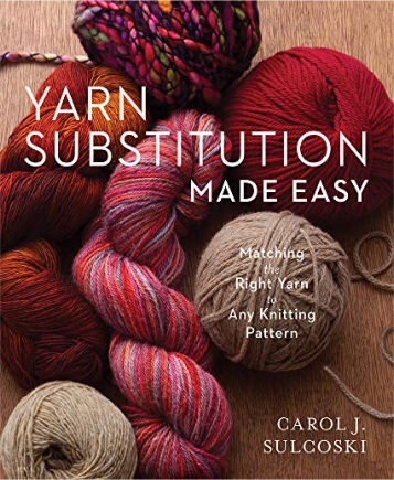 [Book: 'Yarn Substitution Made Easy' by Carol J. Sulcoski]