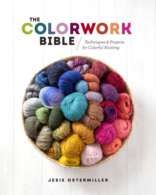 [Book: 'The Colorwork Bible' by Jesie Ostermiller]