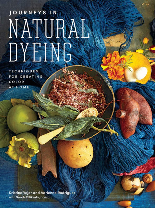 [Book: 'Journeys in Natural Dyeing' by Kristine Vejar & Adrienne Rodriguez]