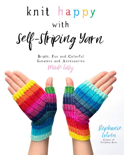 [Book: 'Knit Happy With Self-Striping Yarns' by Stephanie Lotven]