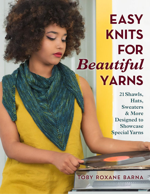 [Book: 'Easy Knits For Beautiful Yarns' by Toby Roxane Barna]