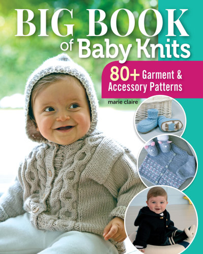 [Book: 'Big Book of Baby Knits' by Marie Claire magazine]